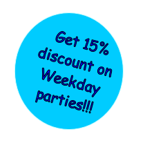 Get 15% discount on Weekday parties!!!