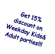 Get 15% discount on Weekday Kids& Adult parties!!!